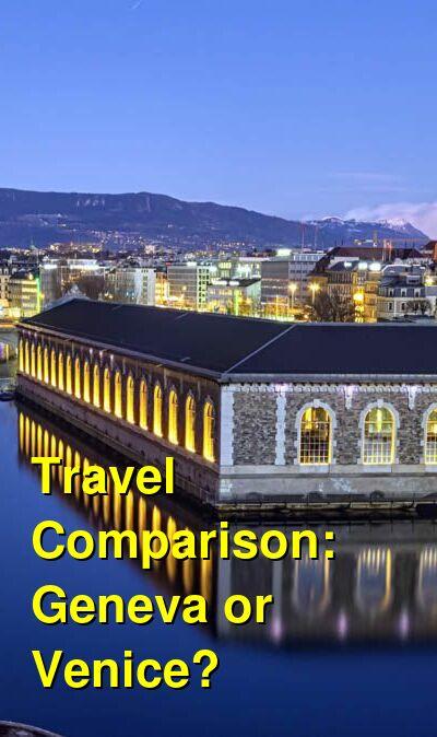 Geneva vs. Venice Travel Comparison