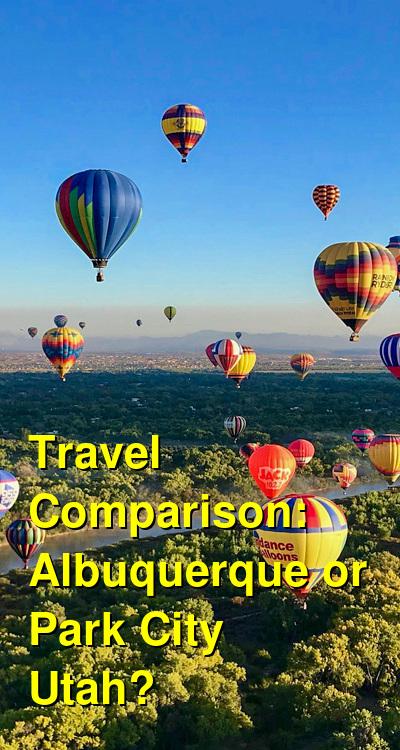 Albuquerque vs. Park City Utah Travel Comparison