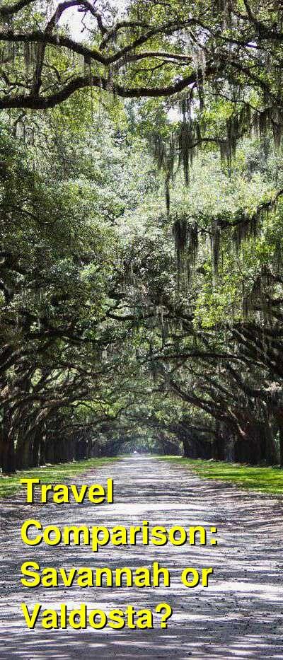 Savannah vs. Valdosta Travel Comparison
