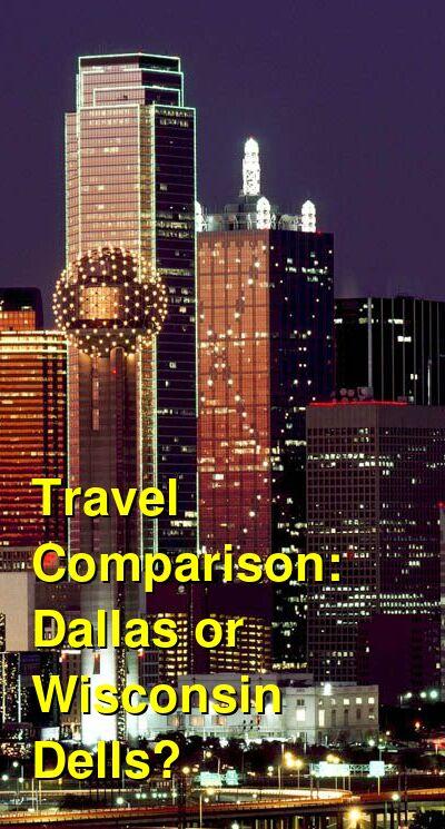 Dallas vs. Wisconsin Dells Travel Comparison