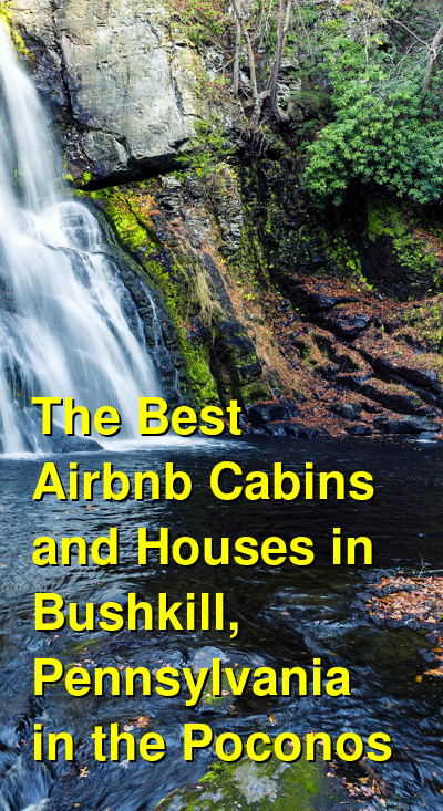 The Best Airbnb Cabins and Houses in Bushkill, Pennsylvania in the Poconos (April 2021) | Budget Your Trip