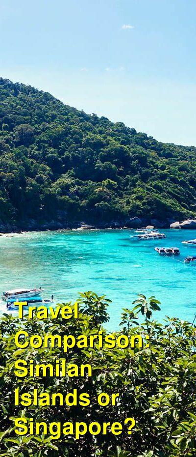 Similan Islands vs. Singapore Travel Comparison