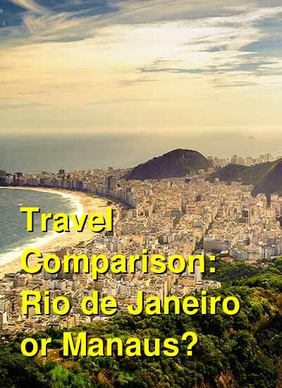Rio de Janeiro vs. Manaus Travel Comparison