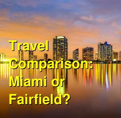 Miami vs. Fairfield Travel Comparison