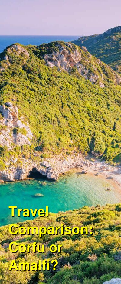 Corfu vs. Amalfi Travel Comparison