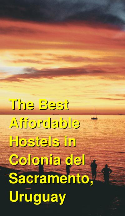 The Best Affordable Hostels in Colonia del Sacramento, Uruguay | Budget Your Trip
