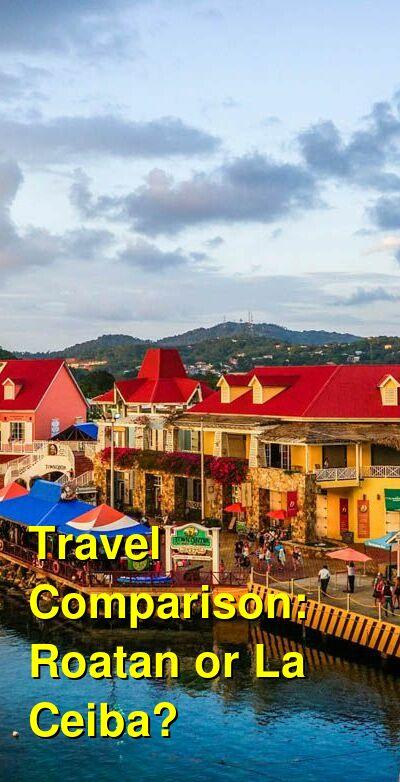 Roatan vs. La Ceiba Travel Comparison