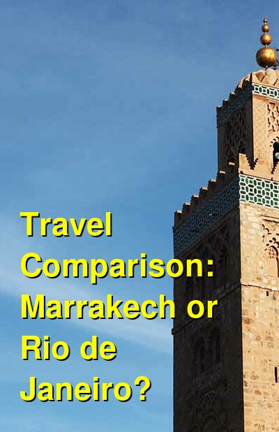 Marrakech vs. Rio de Janeiro Travel Comparison