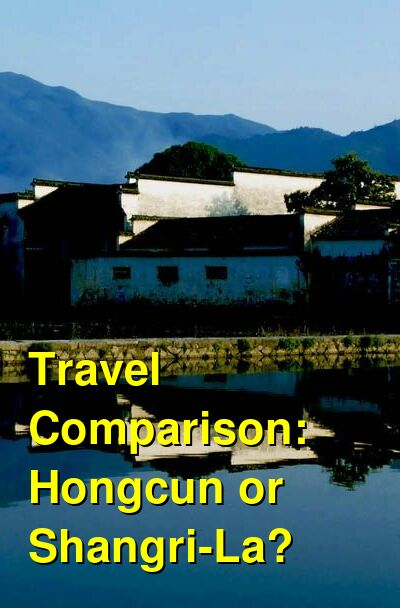 Hongcun vs. Shangri-La Travel Comparison