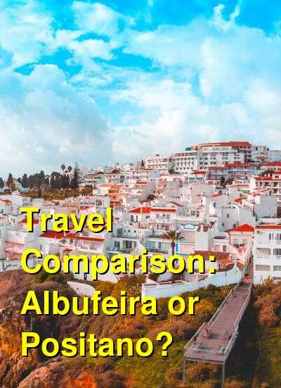 Albufeira vs. Positano Travel Comparison