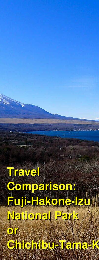 Fuji-Hakone-Izu National Park vs. Chichibu-Tama-Kai Travel Comparison