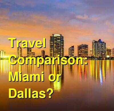 Miami vs. Dallas Travel Comparison