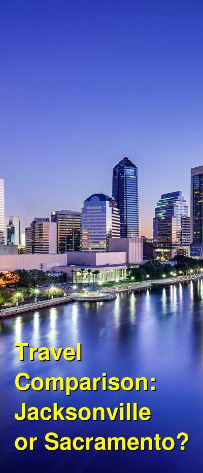 Jacksonville vs. Sacramento Travel Comparison