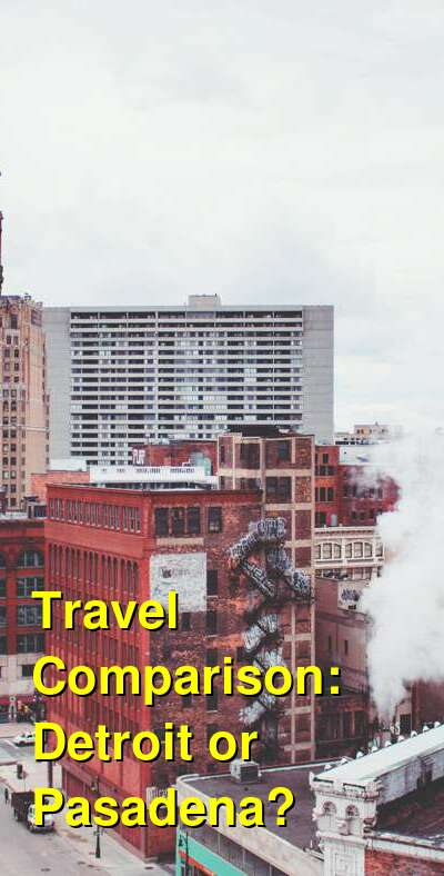 Detroit vs. Pasadena Travel Comparison