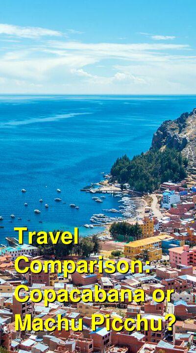 Copacabana vs. Machu Picchu Travel Comparison