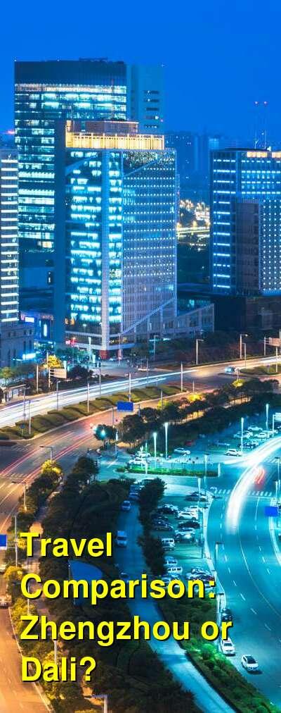 Zhengzhou vs. Dali Travel Comparison