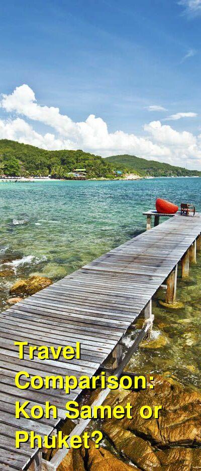 Koh Samet vs. Phuket Travel Comparison