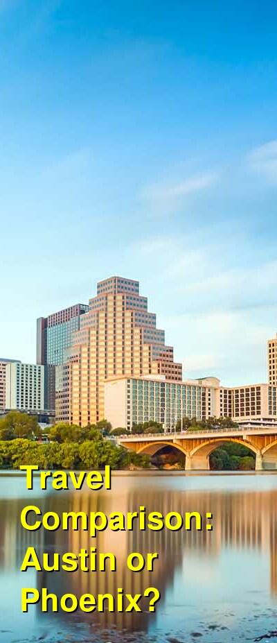 Austin vs. Phoenix Travel Comparison