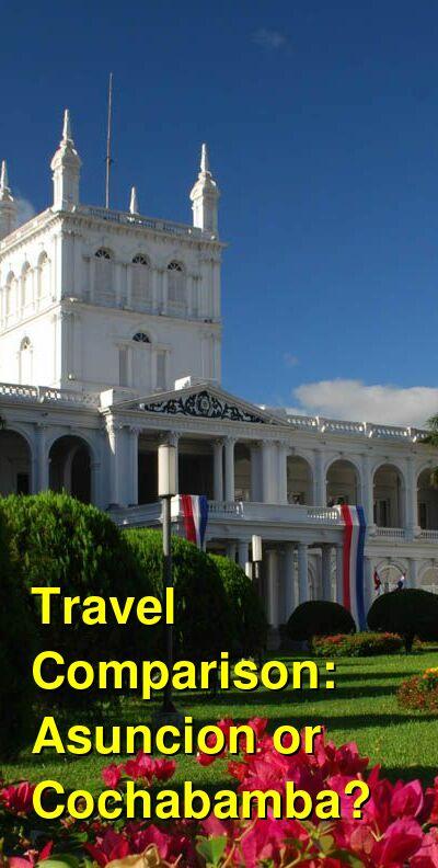 Asuncion vs. Cochabamba Travel Comparison