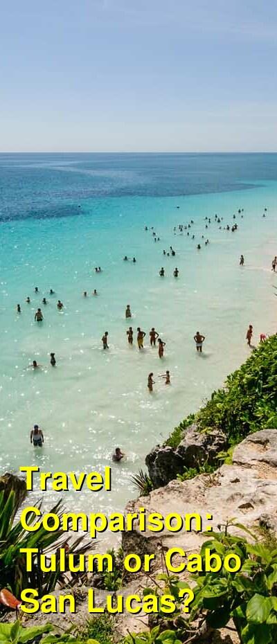 Tulum vs. Cabo San Lucas Travel Comparison