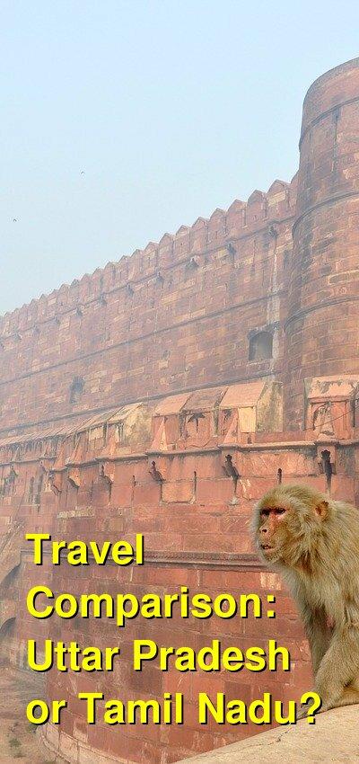 Uttar Pradesh vs. Tamil Nadu Travel Comparison