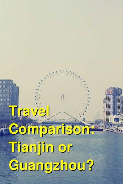 Tianjin vs. Guangzhou Travel Comparison