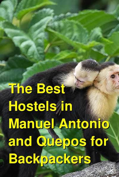 The Best Hostels in Manuel Antonio and Quepos for Backpackers | Budget Your Trip