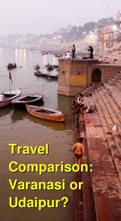 Varanasi vs. Udaipur Travel Comparison