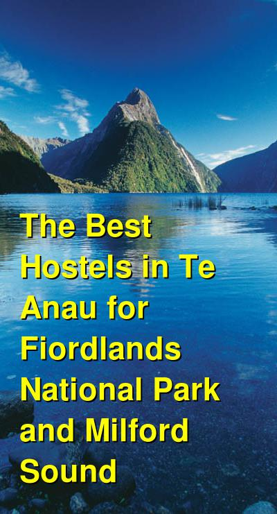 The Best Hostels in Te Anau for Fiordlands National Park and Milford Sound | Budget Your Trip