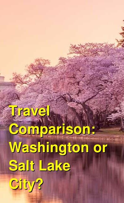 Washington vs. Salt Lake City Travel Comparison