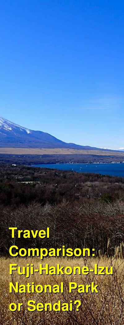 Fuji-Hakone-Izu National Park vs. Sendai Travel Comparison