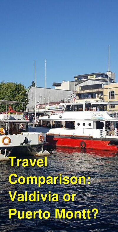 Valdivia vs. Puerto Montt Travel Comparison