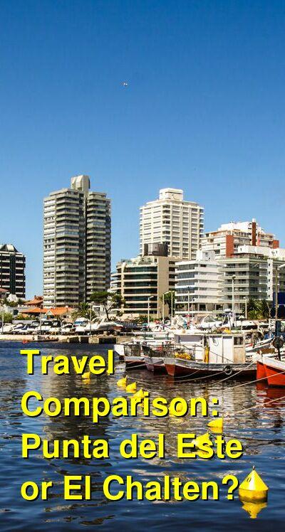Punta del Este vs. El Chalten Travel Comparison