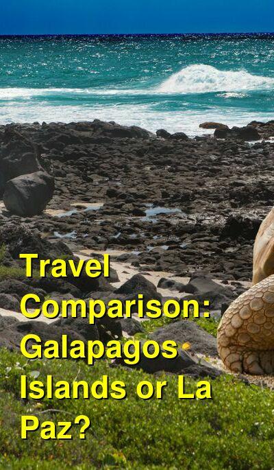 Galapagos Islands vs. La Paz Travel Comparison