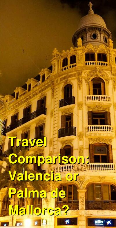 Valencia vs. Palma de Mallorca Travel Comparison