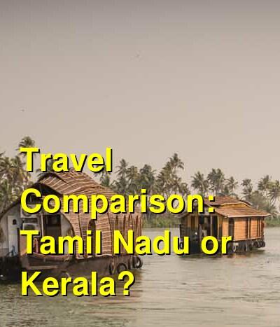 Tamil Nadu vs. Kerala Travel Comparison