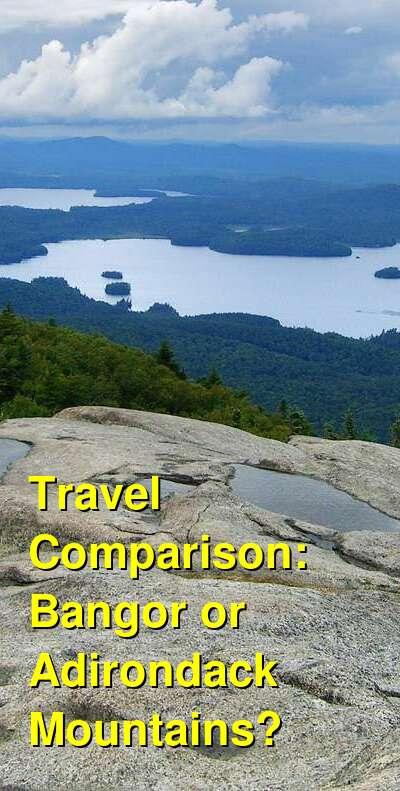 Bangor vs. Adirondack Mountains Travel Comparison