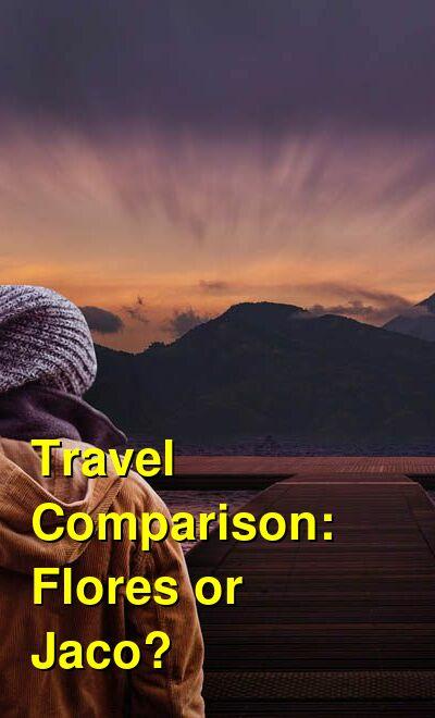 Flores vs. Jaco Travel Comparison
