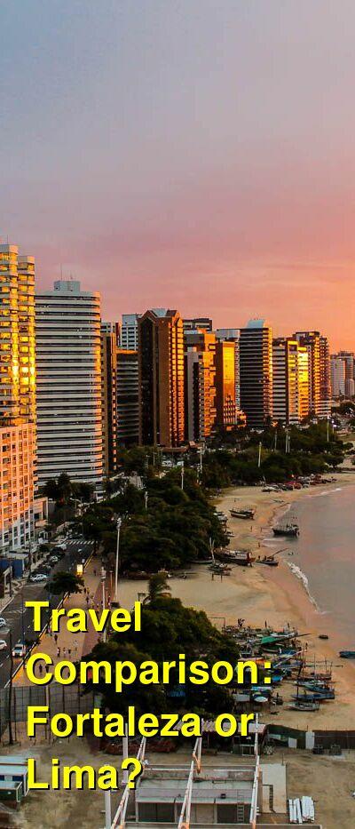 Fortaleza vs. Lima Travel Comparison