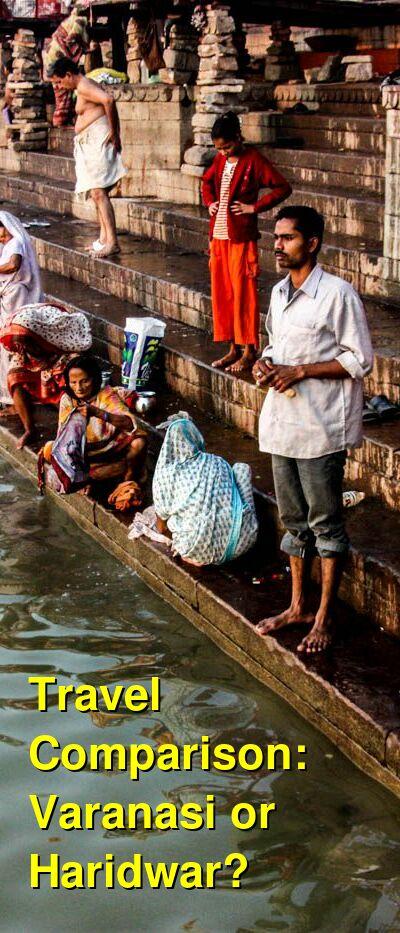 Varanasi vs. Haridwar Travel Comparison