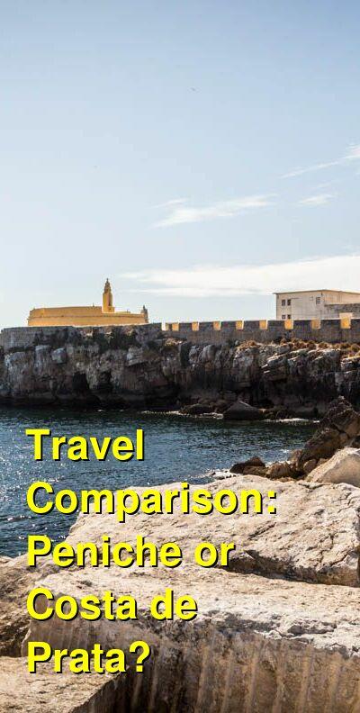 Peniche vs. Costa de Prata Travel Comparison