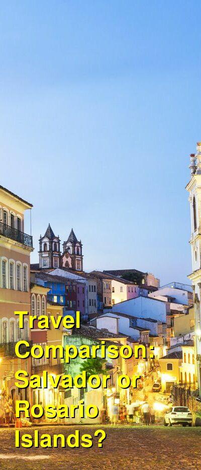 Salvador vs. Rosario Islands Travel Comparison