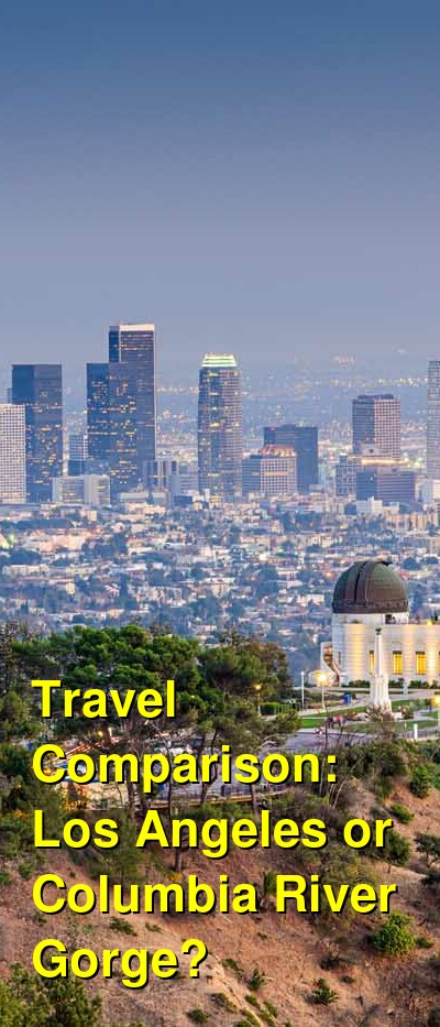 Los Angeles vs. Columbia River Gorge Travel Comparison