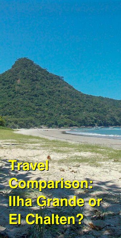Ilha Grande vs. El Chalten Travel Comparison