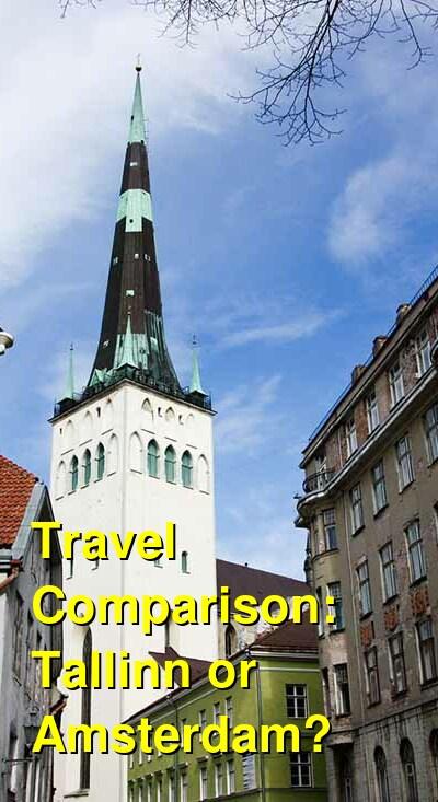 Tallinn vs. Amsterdam Travel Comparison