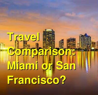 Miami vs. San Francisco Travel Comparison