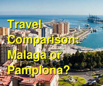 Malaga vs. Pamplona Travel Comparison