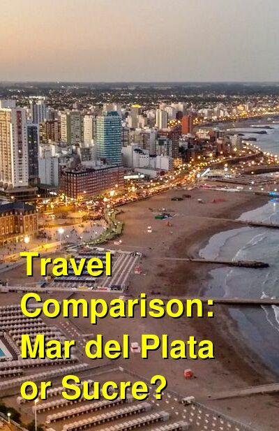 Mar del Plata vs. Sucre Travel Comparison