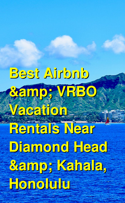 Best Airbnb & VRBO Vacation Rentals Near Diamond Head & Kahala, Honolulu | Budget Your Trip