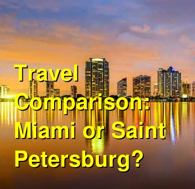 Miami vs. Saint Petersburg Travel Comparison